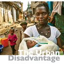 State of the World's Mothers 2015: The Urban Disadvantage (May 2015)